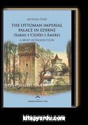 The Ottoman Imperial Palace In Edirne (Saray-ı Cedid-i Amire) & A Brief Introduction
