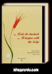Lale ile Başladı - It Began With The Tulip