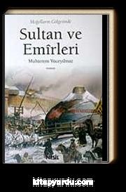 Sultan ve Emirleri / Moğolların Gölgesinde