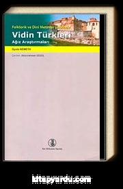 Folklorik ve Dini Metinler Üzerinde Vidin Türkleri Ağız Araştırmaları