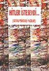 Hitler İsteseydi... / Sosyal Psikoloji Yazıları