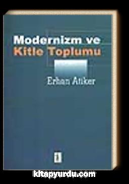 Modernizm ve Kitle Toplumu