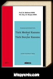Karşılaştırmalı-İçtihatlı-Notlu Türk Medeni Kanunu ve Türk Borçlar Kanunu