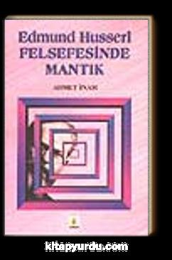 Edmund Husserl Felsefesinde Mantık