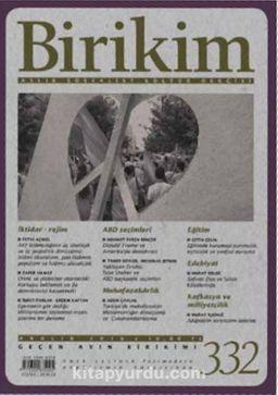 Birikim / Sayı:332 Aralık Yıl:2016 / Aylık Sosyalist Kültür Dergisi