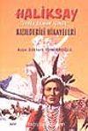 Haliksay 'Evvel Zaman İçinde' Kızılderili Hikayeleri