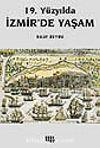 19. Yüzyılda İzmir'de Yaşam