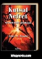 Kutsal Nefret - 90'ların Dinsel Çatışmaları