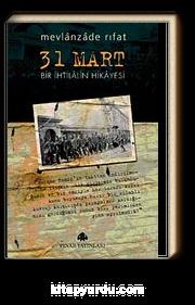 31 Mart/ Bir İhtilalin Hikayesi