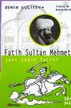 Fatih Sultan Mehmet Yeni Çağın Fatihi