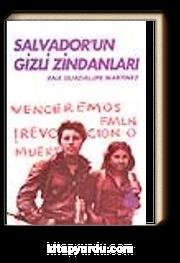 Salvador'un Gizli Zindanları / Bir Kadın Savaşçının Tanıklığı
