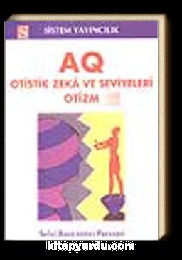 AQ Otistik Zeka ve Seviyeleri Otizm