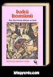 Bakü Komünü -Rus Devrimimde Milliyet ve Sınıf-