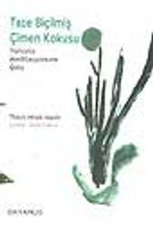 Taze Biçilmiş Çimen Kokusu -Yürüyüş Meditasyonuna Giriş