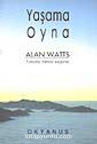 Yaşama Oyna - Alan Watts pdf epub