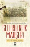 Seferberlik Mahşeri & Büyük Harp'te Yozgat
