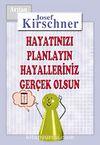 Kirschner Hayat Okulu / Hayatınızı Planlayın, Hayalleriniz Gerçek Olsun