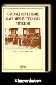 Osmanlı Devletinde Gayrimüslim Tebaanın Yönetimi