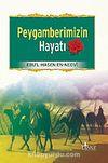 Peygamberimizin Hayatı / Ebu'l Hasen Ali En-Nedvi