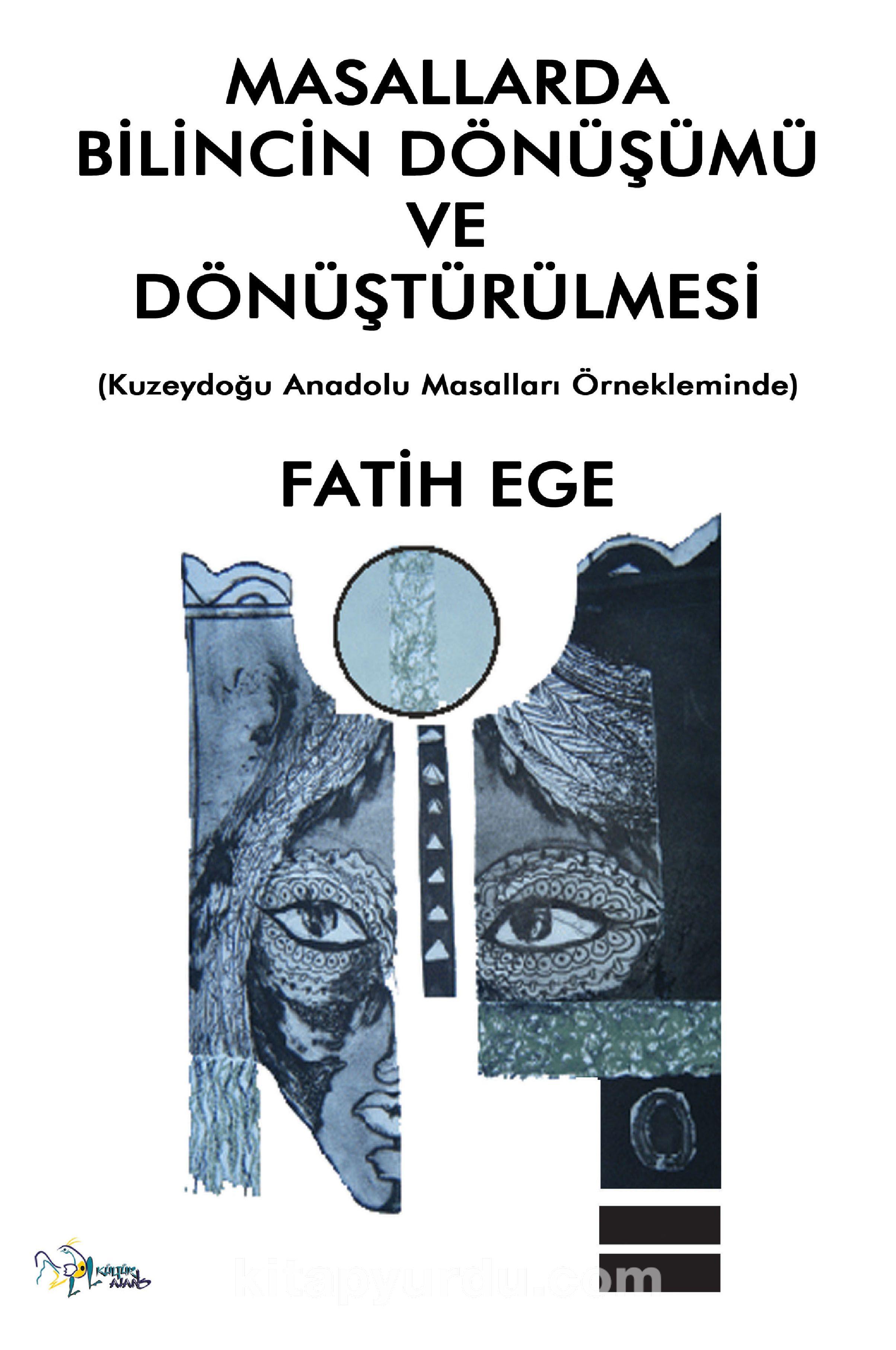 Masallarda Bilincin Dönüşümü ve Dönüştürülmesi - Dr. Fatih Ege pdf epub