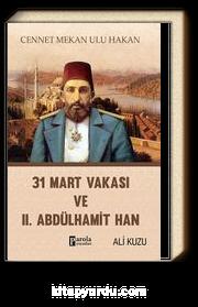 31 Mart Vakası ve II. Abdülhamid