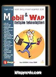 Mobil & Wap İletişim Teknolojileri & 7'den 77'ye Yeni Başlayan Herkes İçin