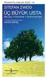 Üç Büyük Usta: Balzac Dickens Dostoyevski (Karton Kapak)