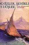 Denizler, Şehirler ve Düşler&İvan Aivazovsky'nin Resimleri
