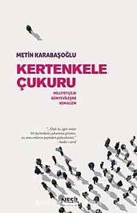 Kertenkele ÇukuruMilliyetçilik-Dünyevileşme-Kemalizm - Metin Karabaşoğlu pdf epub