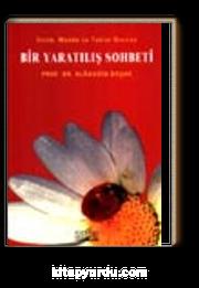 Bir Yaratılış Sohbeti/ Evrim, madde ve tabiat üzerine