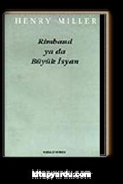 Rimbaud ya da Büyük İsyan