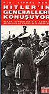 Hitler'in Generalleri Konuşuyor & Alman Generallerinin Gözüyle Zaferlerin ve Yenilgilerin Nedenleri 2 cilt