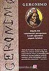 Geronimo & Büyük Bir Vatansever Savaşçının Kendi Ağzından Yaşam Öyküsü