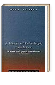 A History of Philanthropic Foundations: The Islamic World From the Seventh Century to the Present