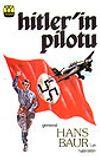 Hitler'in Pilotu/General Hans Baur'un Hatıraları