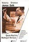 Jonas Salk/Çocuk Felci'nin Muhteşem Yenilgisi
