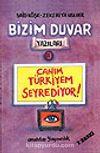 Canım Türkiyem Seyrediyor/Bizim Duvar Yazıları 3