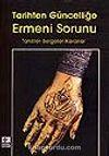 Tarihten Güncelliğe Ermeni Sorunu/Tahliller-Belgeler-Kararlar
