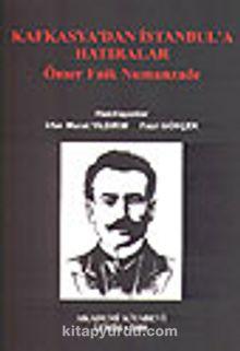 Kafkasya'dan İstanbul'a Hatıralar
