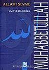Muhabbetullah/Allah'ı Sevme