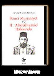 İkinci Meşrutiyet ve II. Abdülhamid Hakkında