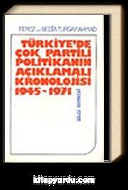 Türkiye'de Çok Partili Politikanın Açıklamalı Kronolojisi