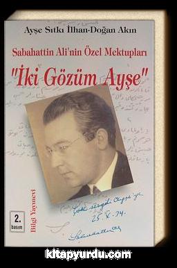İki Gözüm Ayşe / Sabahattin Ali'nin Özel Mektupları