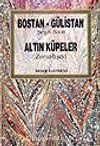 Bostan-Gülistan (Şeyh Sadi) / Altın Küpeler  (Zemahşeri)