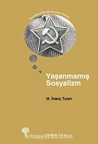 Yaşanmamış Sosyalizm
