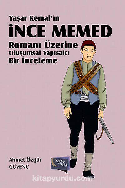Yaşar Kemal'in İnce Memed Romanı Üzerine Oluşumsal Yapısalcı Bir İnceleme