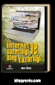 İnternet Gazeteciliği ve Blog Yazarlığı