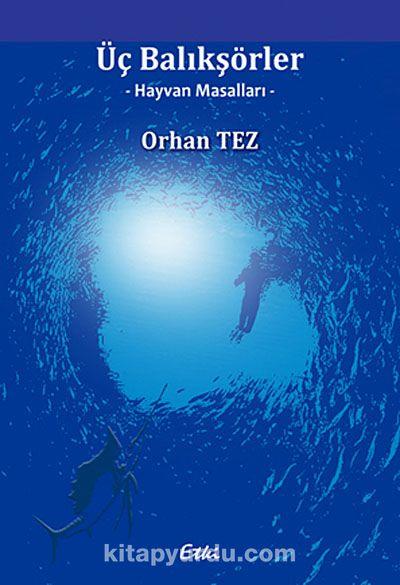Üç Balıkşörler - Hayvan Masalları