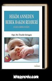 Hekim Anneden Bebek Bakım Rehberi & Hamza Bebek Doğdu