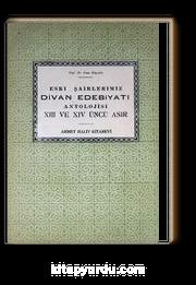 Eski Şairlerimiz Divan Edebiyatı Antolojisi XIII ve XIV. Asır (3-B-21)